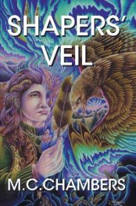 Shaper's Veil by M.C. Chambers. Cover by Rachael Mayo.